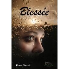 Blessée - Diane Gagné