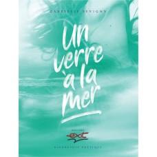 Un verre à la mer - Gabrielle Sévigny