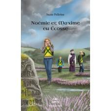 Noémie et Maxime Tome 4 en Écosse  - Suzie Pelletier