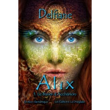 Alix Tome 1: Le baiser d'Accharion – Delfiane