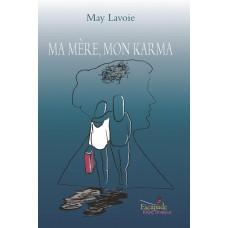Ma mère, mon karma - May Lavoie