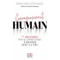 Courageusement humain - Ghislain Lévesque
