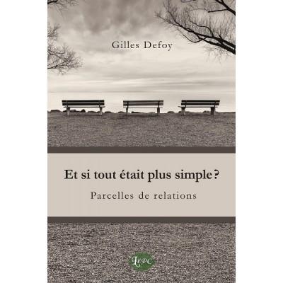 Et si tout était plus simple - Gilles Defoy