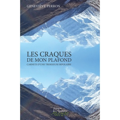 Les craques de mon plafond: Carnets d'une trekkeuse bipolaire (version numérique EPUB) - Geneviève Perron