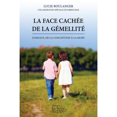 La face cachée de la gémellité, Jumeaux: de la conception à la mort (version numérique EPUB) - Lucie Boulanger