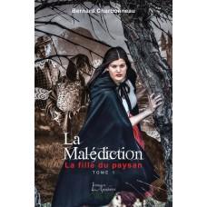 La malédiction tome 1: La fille du paysan - Bernard Charbonneau