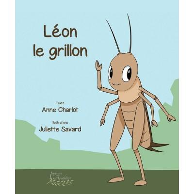 Léon le grillon - Anne Charlot