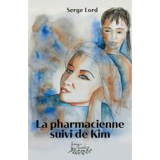 La pharmacienne, suivi de Kim - Serge Lord