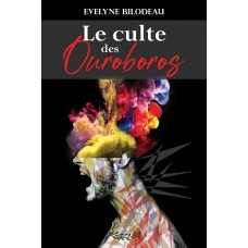 Le culte des Ouroboros - Evelyne Bilodeau