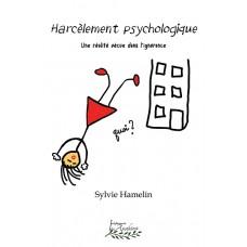 Harcèlement psychologique, une réalité vécue dans l'ignorance - Sylvie Hamelin