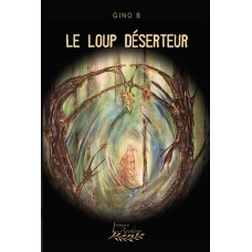 Le loup déserteur Tome 1 - Gino B.