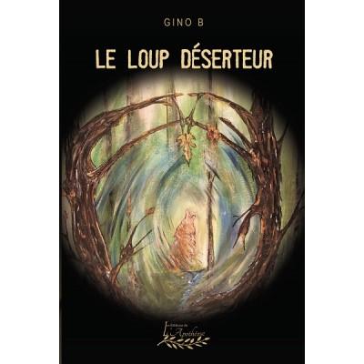 Le loup déserteur Tome 1 (version numérique EPUB) - Gino B.