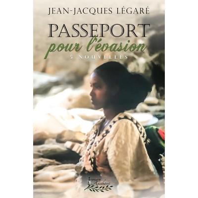 Passeport pour l'évasion (version numérique EPUB) - Jean-Jacques Légaré