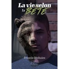 La vie selon la bête - Francis Deshaies