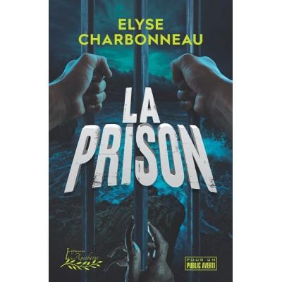 La prison - Elyse Charbonneau