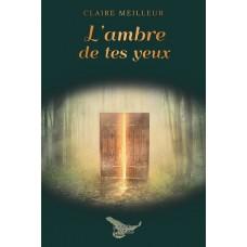 L'ambre de tes yeux (version numérique EPUB) - Claire Meilleur
