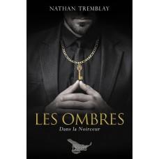 Dans la noirceur Tome 1: Les Ombres - Nathan Tremblay