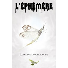 L'éphémère - Éliane Boulanger-Racine