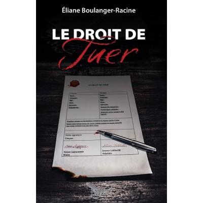 Le droit de tuer - Éliane Boulanger-Racine