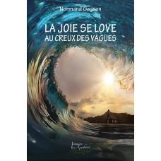 La joie se love au creux des vagues (version numérique EPUB) - Normand Gagnon