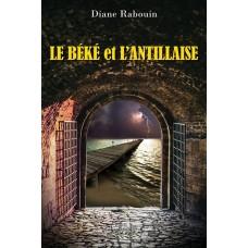 Le béké et l'antillaise - Diane Rabouin