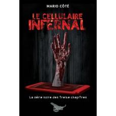 Le cellulaire infernal (version électronique EPUB) - Mario Côté