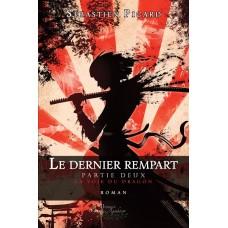 Le dernier rempart Partie Deux: La voie du dragon  - Sébastien Picard