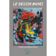 Le dessin maori - Christiane-Marie Edom