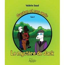 Gaston et ses amis tome 2: Le mystère de Jack - Valérie Saad
