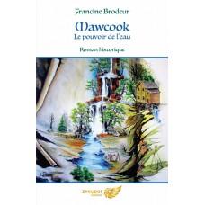 Mawcook, Le pouvoir de l'eau - Francine Brodeur