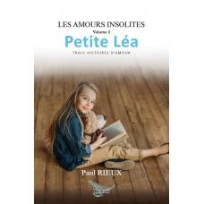 Les amours insolites volume 2: Petite Léa - Paul Rieux