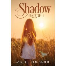 Shadow Partie 1 - Michel Fournier