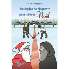Une équipe de ringuette pour sauver Noël - Eric Beauregard