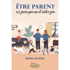 Être parent 365 jours par an et rester zen - Rachel Bluteau