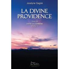 La divine Providence Tome 3, Partie 1: Dans la lumière - Jocelyne Gagné