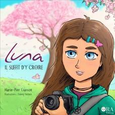 Luna, il suffit d'y croire Tome 1 - Marie-Pier Giasson