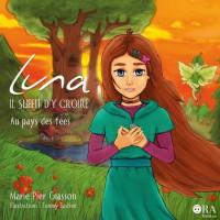 Luna, il suffit d'y croire Tome 2: Au pays des fées - Marie-Pier Giasson