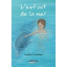L'enfant de la mer - Gualbert Tremblay