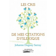 Les cris de mes citations Dyslexique - Johanne Duguay-Sarray