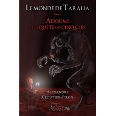 Adoume et la quête des cinq clés - Alexandre Cloutier-Pilon
