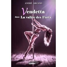 Vendetta dans La vallée des Forts - André Arcand
