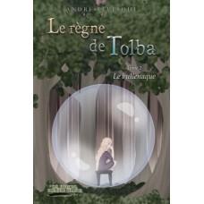 Le règne de Tolba, tome 2 : Le bullenaque - André Levesque