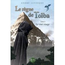 Le règne de Tolba Tome 3 – André Levesque