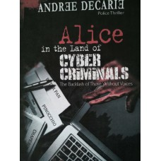 Alice in the land of Cybercriminals - Andrée Décarie