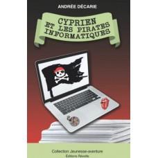 Cyprien et les pirates informatiques - Andrée Décarie