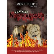 L'affaire Nostradamus - Andrée Décarie