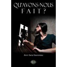 Qu'avons-nous fait? - Ann-Sara Gauvreau