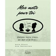 Mes mots pour toi - Les dames de Lettres: Annie Blouin et Anne Deslauriers