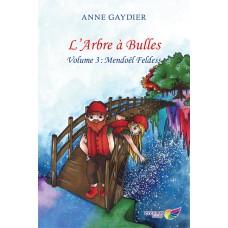 L'Arbre à Bulles Tome 3 – Anne Gaydier