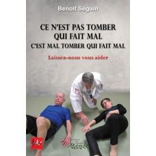 Ce n'est pas tomber qui fait mal, c'est mal tomber qui fait mal – Benoit Séguin